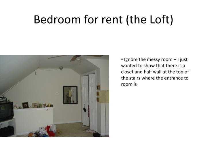 Bedroom for rent (the Loft)