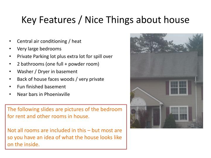 Key Features / Nice Things about house