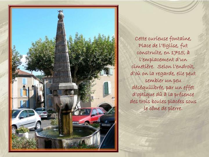 Cette curieuse fontaine, Place de l'Eglise, fut