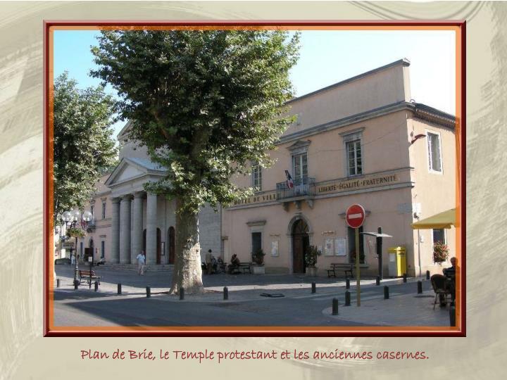 Plan de Brie, le Temple protestant et les anciennes casernes.