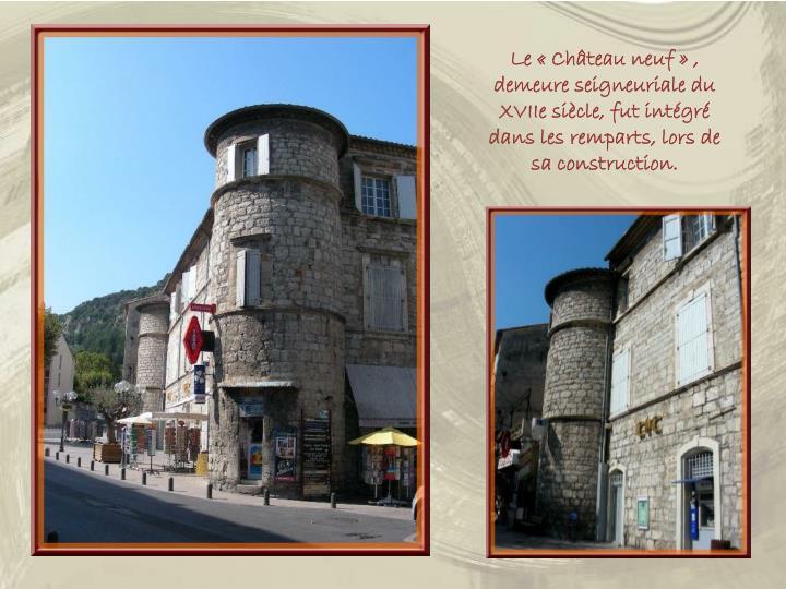 Le «Château neuf» , demeure seigneuriale du XVIIe