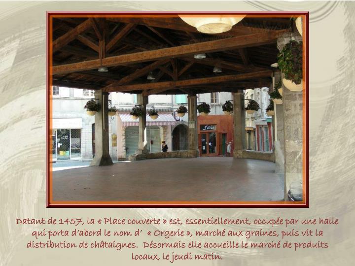 Datant de 1457, la «Place couverte»