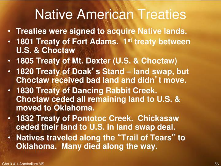 Treaties were signed to acquire Native lands.