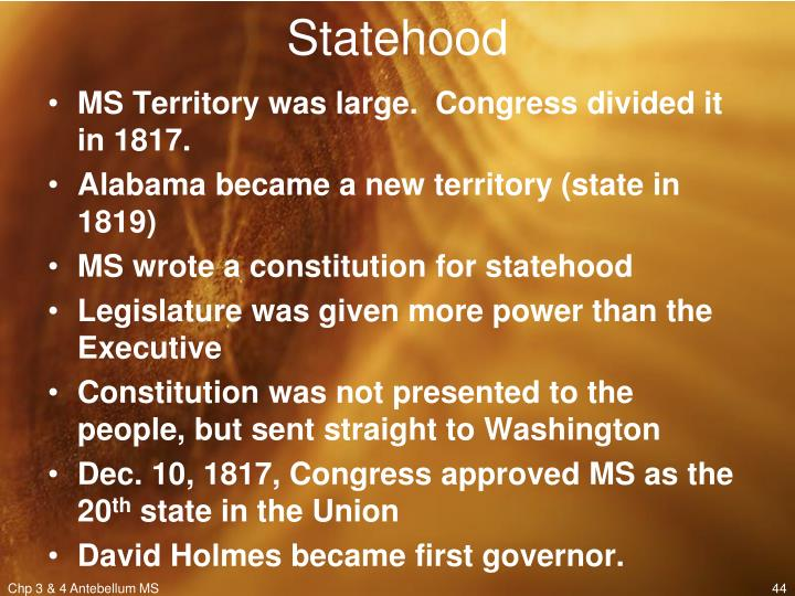 MS Territory was large.  Congress divided it in 1817.