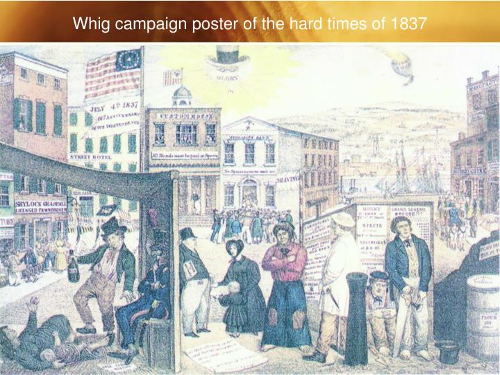 Whig campaign poster of the hard times of 1837