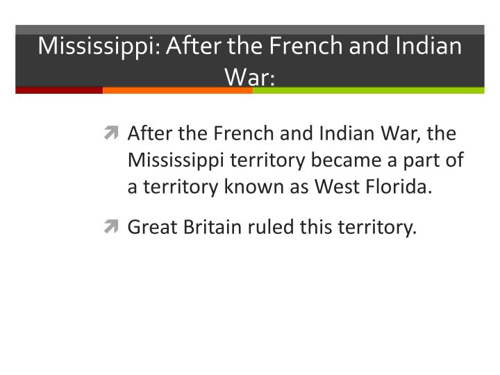 Mississippi: After the French and Indian War: