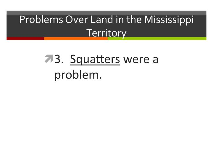Problems Over Land in the Mississippi Territory