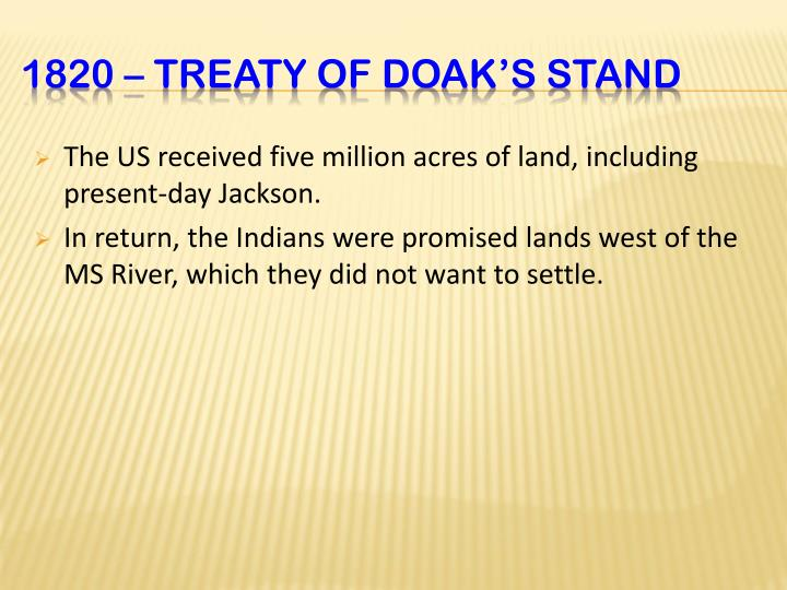 The US received five million acres of land, including present-day Jackson.