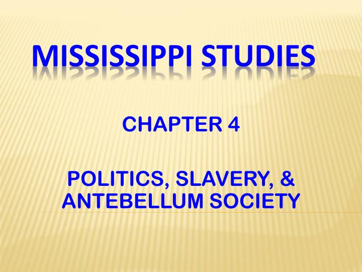 Chapter 4 politics slavery antebellum society