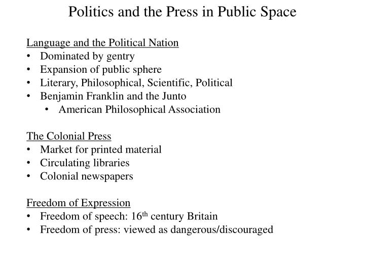 Politics and the Press in Public Space