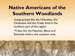 native americans of the southern woodlands