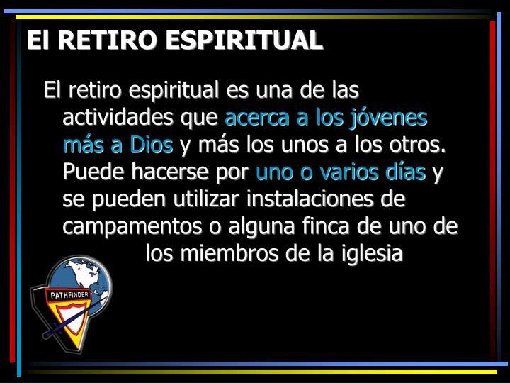 El RETIRO ESPIRITUAL