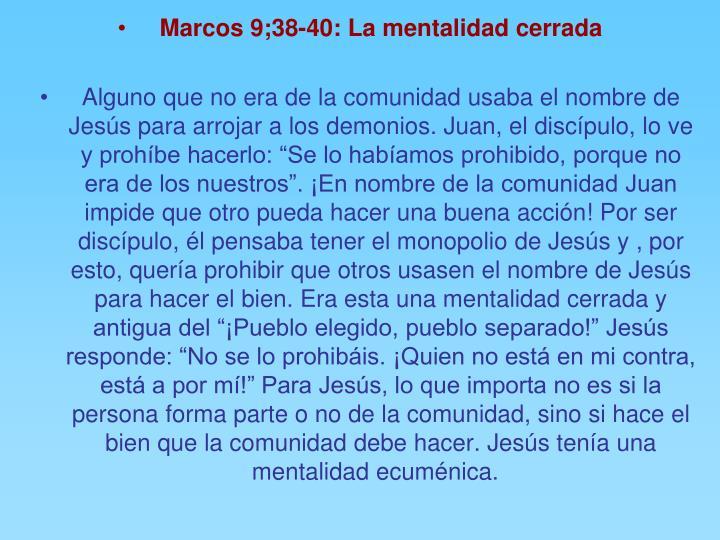 Marcos 9;38-40: La mentalidad cerrada
