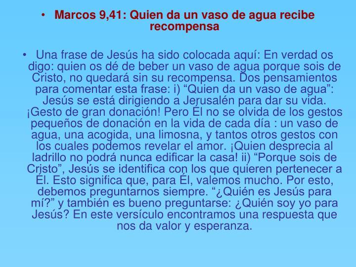 Marcos 9,41: Quien da un vaso de agua recibe recompensa