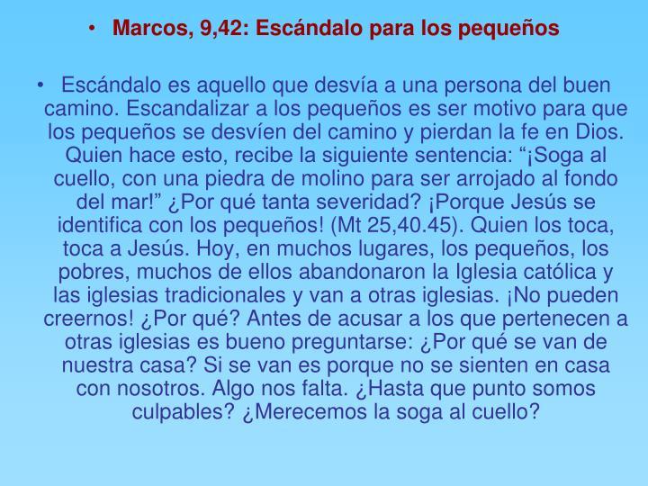 Marcos, 9,42: Escándalo para los pequeños