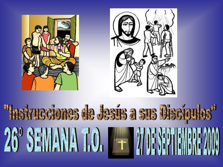 """""""Instrucciones de Jesús a sus Discípulos"""""""