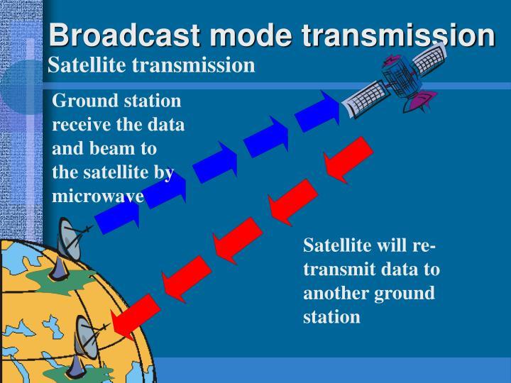 Broadcast mode transmission