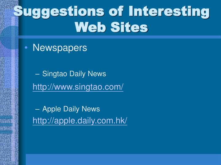 Suggestions of Interesting Web Sites