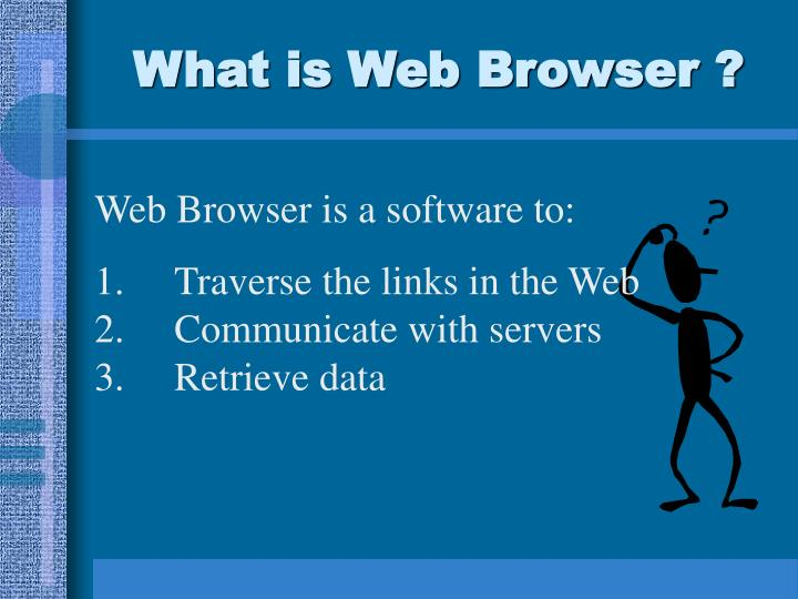 What is Web Browser ?