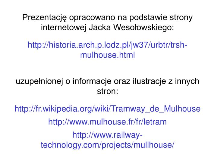 Prezentację opracowano na podstawie strony internetowej Jacka Wesołowskiego: