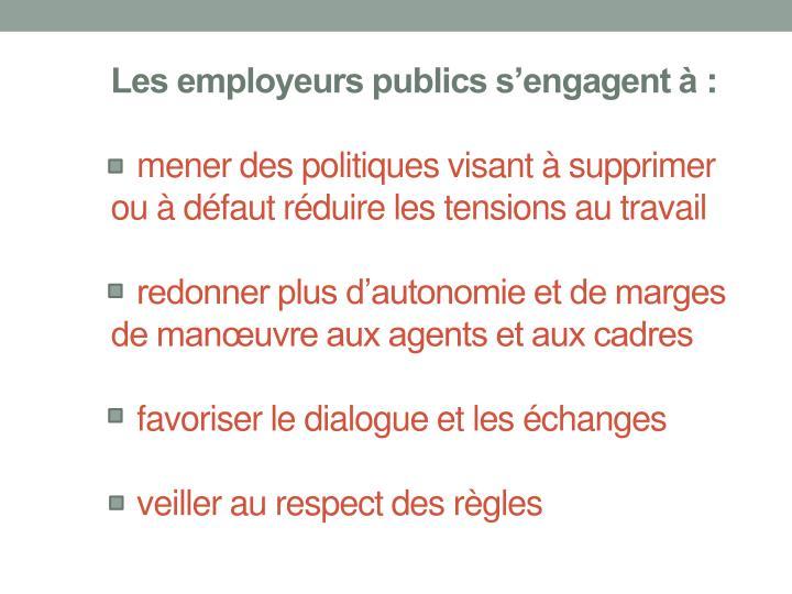 Les employeurs publics s'engagent à: