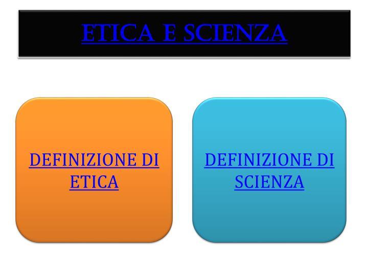 ETICA E SCIENZA