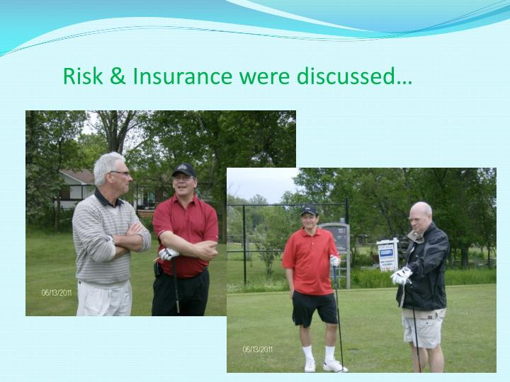 Risk & Insurance were discussed…