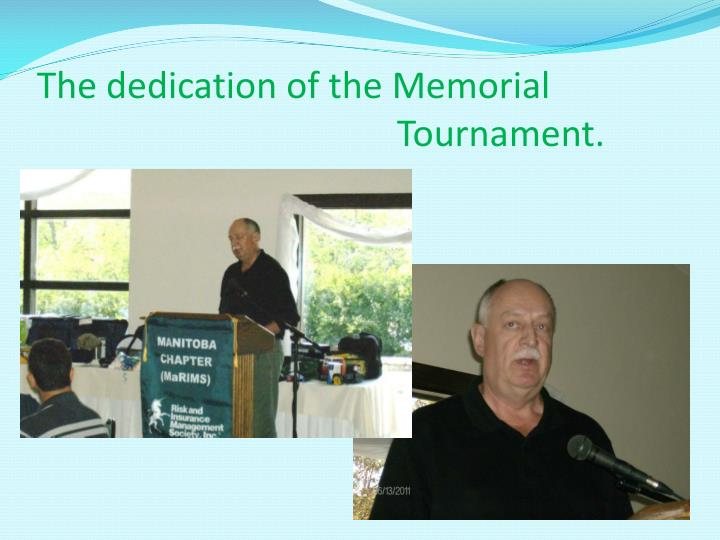 The dedication of the Memorial 							Tournament.