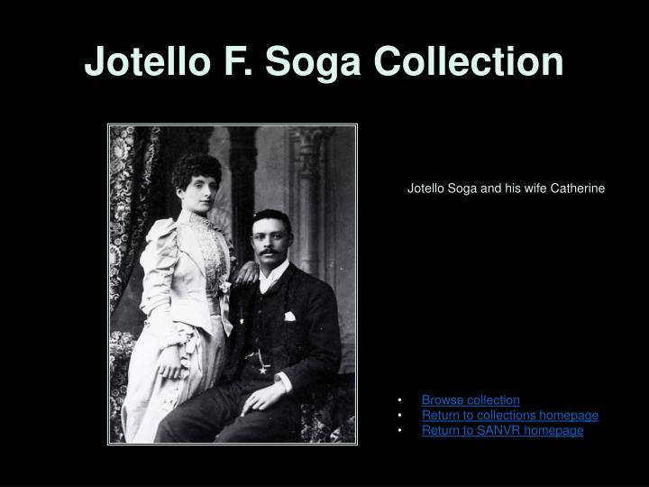 Jotello F. Soga Collection