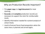 why are production records important