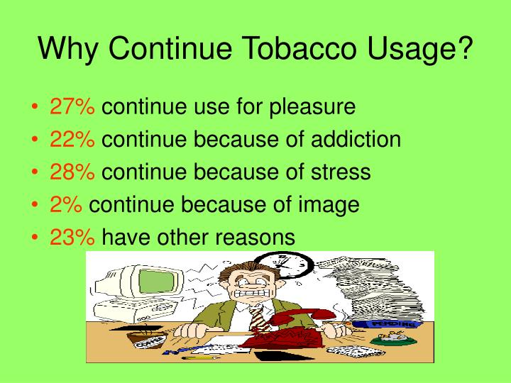 Why Continue Tobacco Usage?