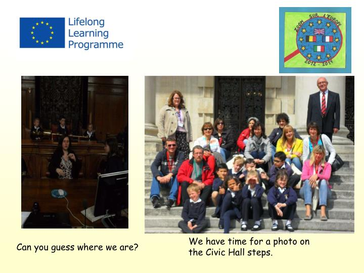 We have time for a photo on the Civic Hall steps.