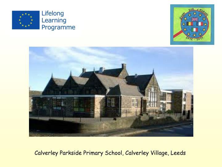 Calverley Parkside Primary School, Calverley Village, Leeds