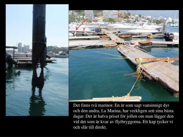 Det finns två marinor. En är som sagt vansinnigt dyr och den andra, La Marina, har verkligen sett sina bästa dagar. Det är halva priset för jollen om man lägger den vid det som är kvar av flytbryggorna. Ett kap tycker vi och slår till direkt.