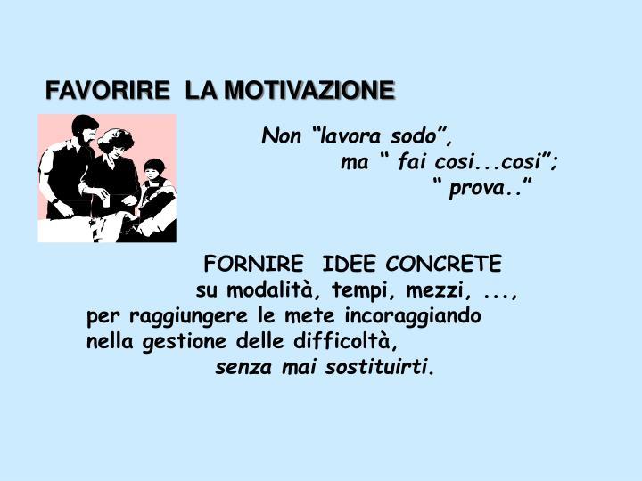 FAVORIRE  LA MOTIVAZIONE