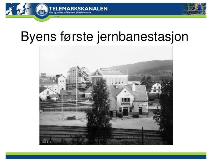Byens første jernbanestasjon
