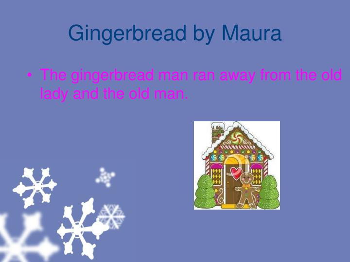 Gingerbread by maura