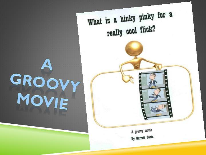 A groovy movie