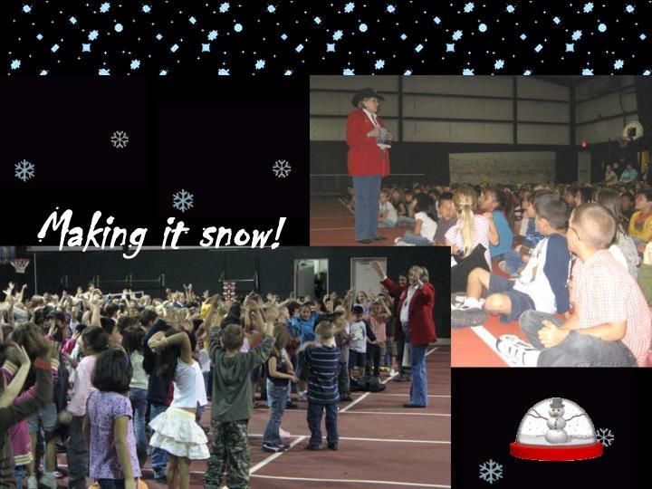 Making it snow!