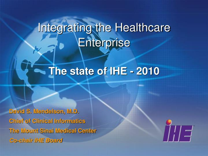 Integrating the healthcare enterprise the state of ihe 2010