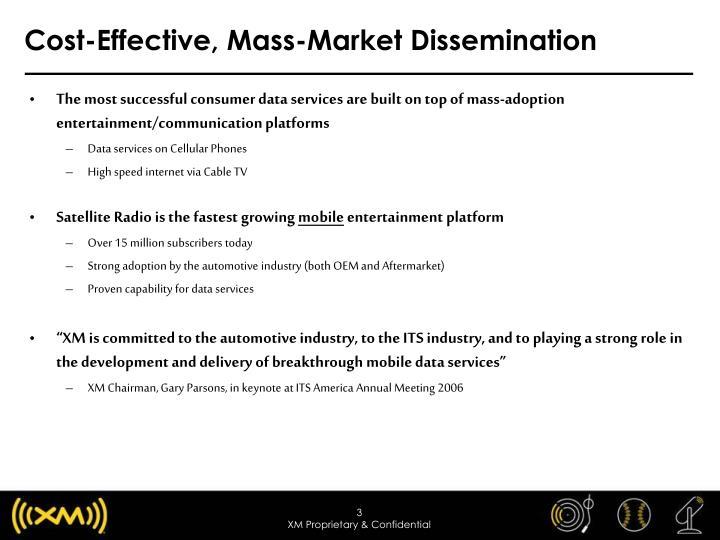 Cost-Effective, Mass-Market Dissemination