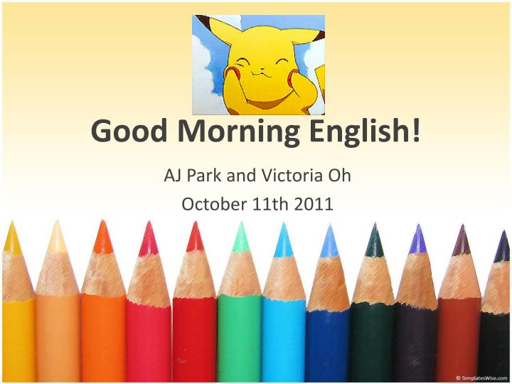 Good morning english