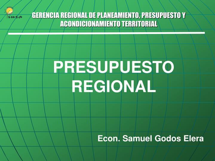 GERENCIA REGIONAL DE PLANEAMIENTO, PRESUPUESTO Y ACONDICIONAMIENTO TERRITORIAL