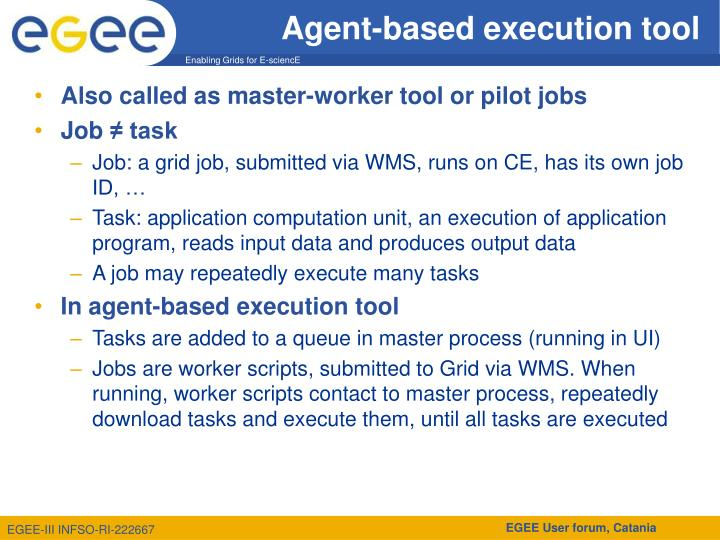 Agent-based execution tool