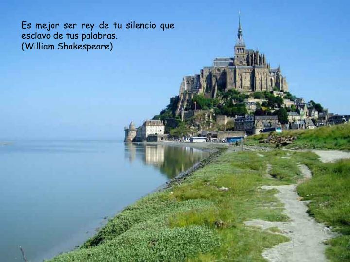 Es mejor ser rey de tu silencio que esclavo de tus palabras.