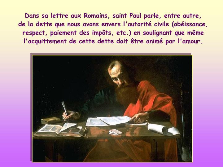 Dans sa lettre aux Romains, saint Paul parle, entre autre,