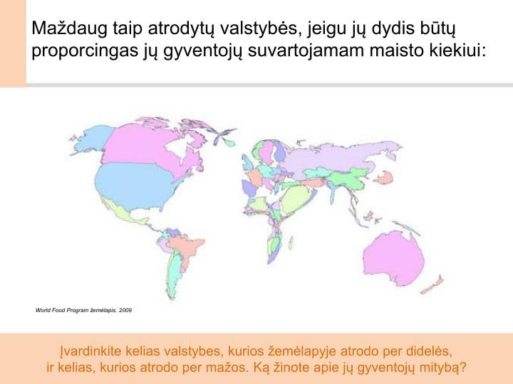 Maždaug taip atrodytų valstybės, jeigu jų dydis būtų proporcingas jų gyventojų suvartojamam maisto kiekiui