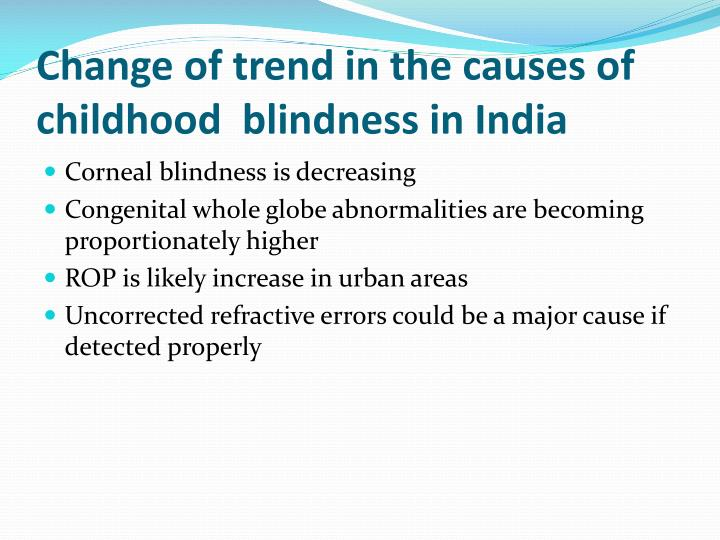 Change of trend in the causes of childhood  blindness in India
