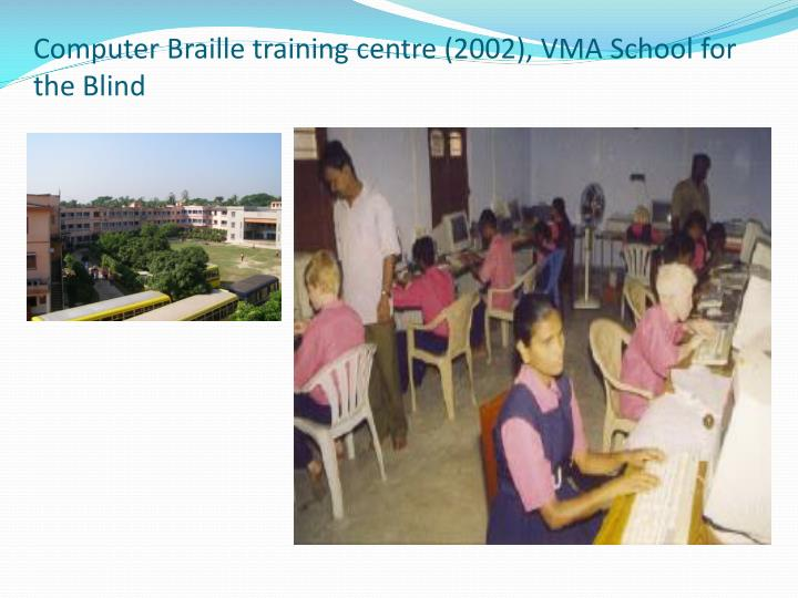 Computer Braille training centre (2002), VMA School for the Blind