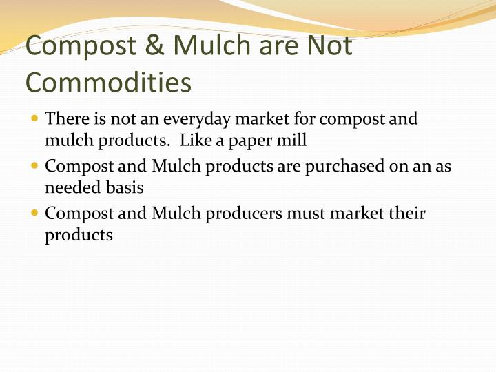 Compost mulch are not commodities